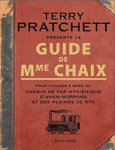 Guide de Mme Chaix pour voyager à bord du chemin de fer hygiénique d'Ankh-Morpork et des plaines de Sto