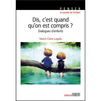 Dis C Est Quand Qu On Est Compris Dialogues D Enfants