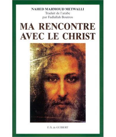 Ma rencontre avec le Christ