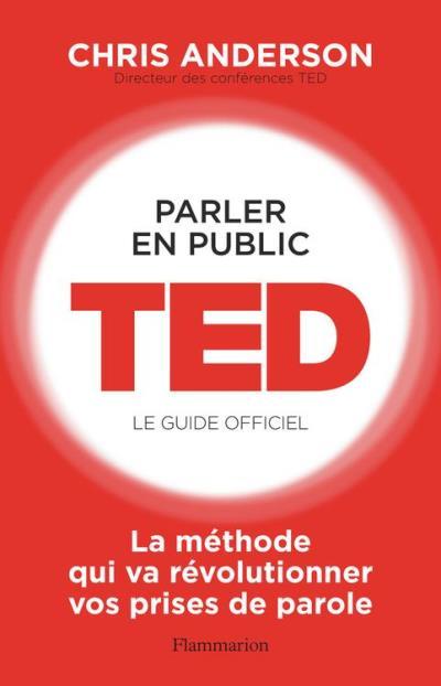 Parler en public. TED - Le guide officiel - 9782081407947 - 6,99 €