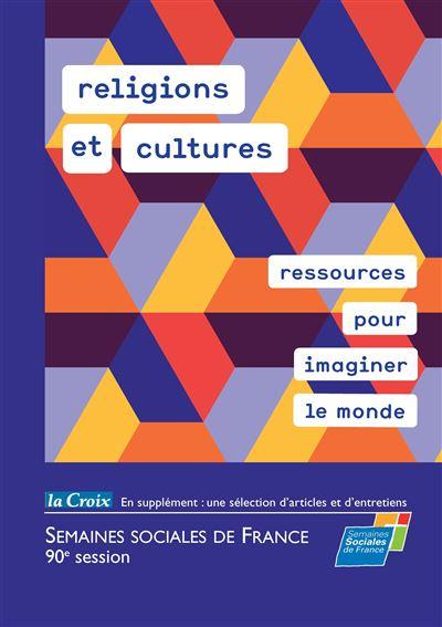Religions et cultures, ressources pour imaginer le monde