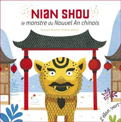 Nian shou, le monstre du nouvel an chinois (coll. les petits m - les contes)