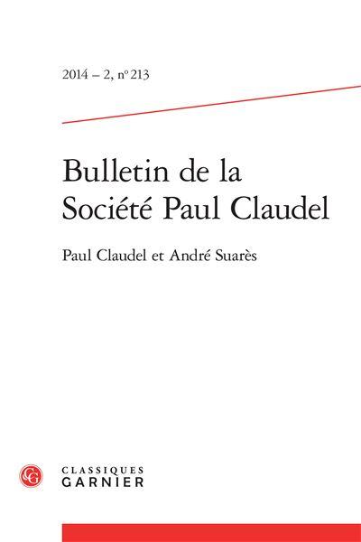 Bulletin de la société paul claudel 2014 - 2, n° 213 - paul claudel et andré sua