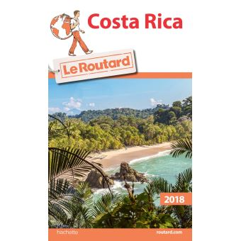 Guide Du Routard Costa Rica 2018 Edition 2018 2019 Broche Collectif Achat Livre Fnac