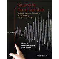 Quand la Terre tremble. Séismes, éruptions volcaniques et glissements de terrain en France