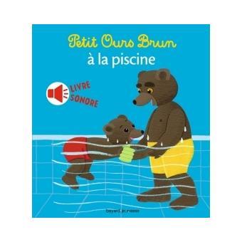 Petit ours brun mini sonore petit ours brun la piscine livre sonore marie aubinais - Petit ours brun piscine ...