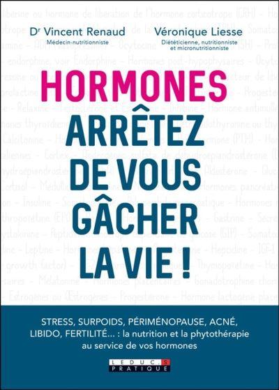 Hormones: Arrêtez de vous gâcher la vie! - 9791028515447 - 10,99 €