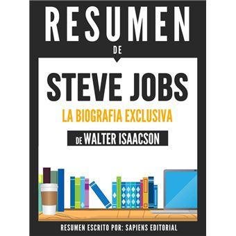 Steve Jobs La Biografia Exclusiva Resumen Del Libro De Walter