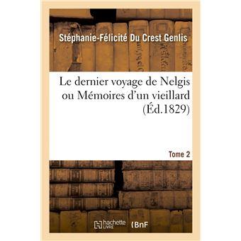 Le dernier voyage de Nelgis ou Mémoires d'un vieillard