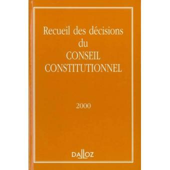 Recueil des décisions du Conseil Constitutionnel. Edition 2001 - Collectif