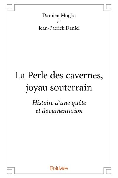 La perle des cavernes, joyau souterrain