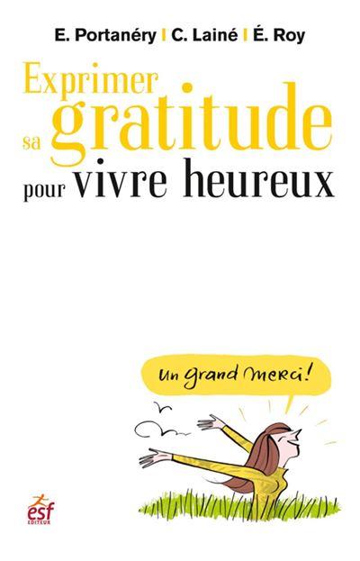 Exprimer sa gratitude pour vivre heureux