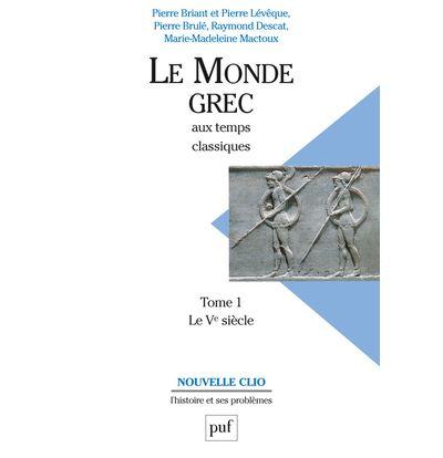 Le monde grec aux temps classiques. Tome 1. Le Ve siècle