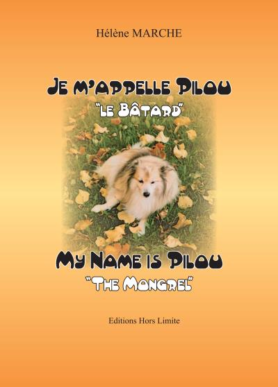Je m'appelle Pilou, le bâtard, My name is Pilou, the mongrel