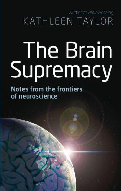 The brain supremacy