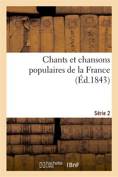 Chants et chansons populaires de la France. Série 2