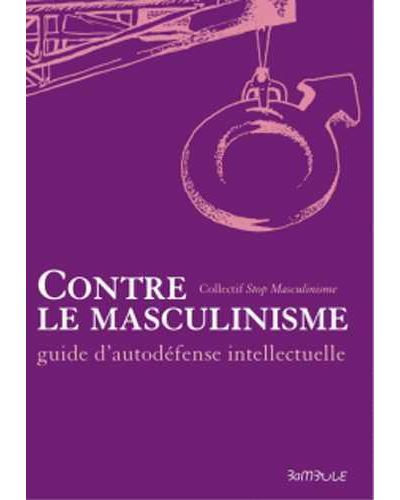 Contre le masculinisme, guide d'auto-défense intellectuelle