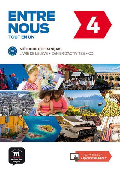 Entre nous 4, Français, Niveau B2, Workbook, Cahier d'activités