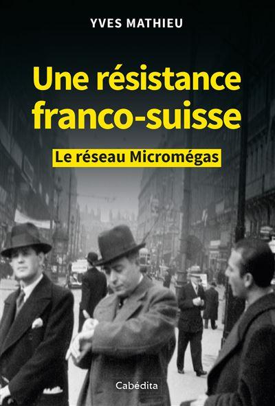 Une résistance franco-suisse