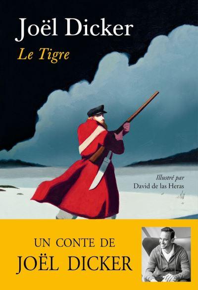 Le Tigre - Un conte de Joël Dicker - 9791032101339 - 6,99 €
