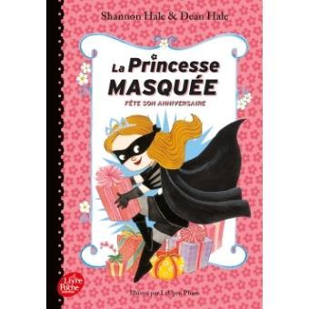 La princesse masquée fête son anniversaireLa Princesse masquée fête son anniversaire