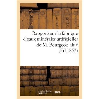 Rapports sur la fabrique d'eaux minérales artificielles de M. Bourgeois aîné