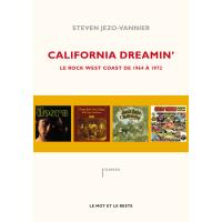 California dreamin' - le rock west coast de 1964 a 1972