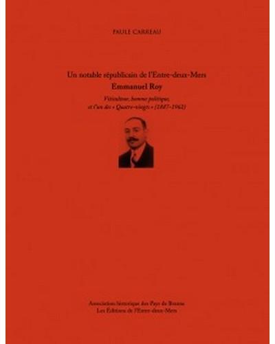 Un notable républicain de l'Entre-deux-Mers, Emmanuel Roy