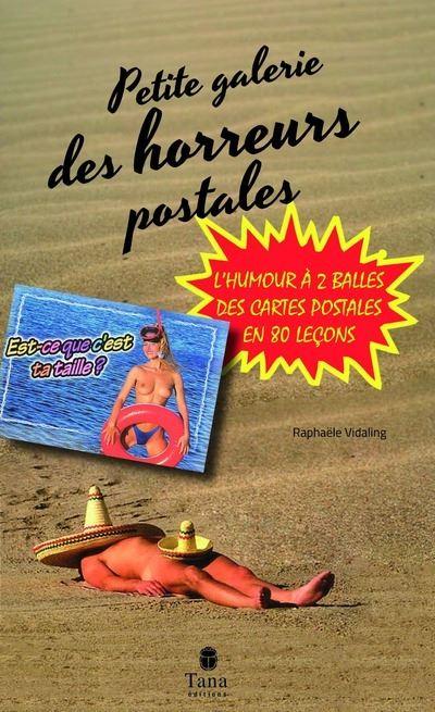 Petite galerie des Horreurs postales - L'humour à 2 balles des cartes postales en 80 leçons