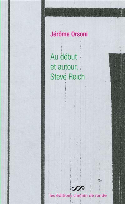 Au début et autour : Steve Reich