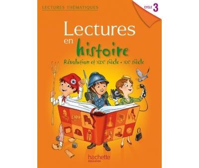 Lectures thematiques Cycle 3 - Histoire XIXe-XXe siècles - Elève