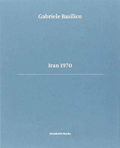 Gabriele Basilico, Iran 1970