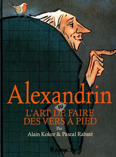 Alexandrin, ou l'art de faire des vers à pied