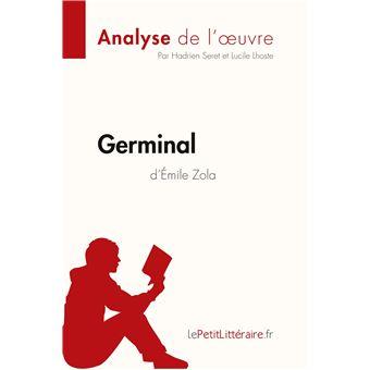 analyse germinal d Émile zola analyse complète de l œuvre et
