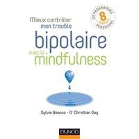 Mieux contrôler mon trouble bipolaire avec la mindfulness