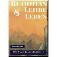 MEIN FREUND DIE LEHRE UND LEBEN DES BUDDHA I