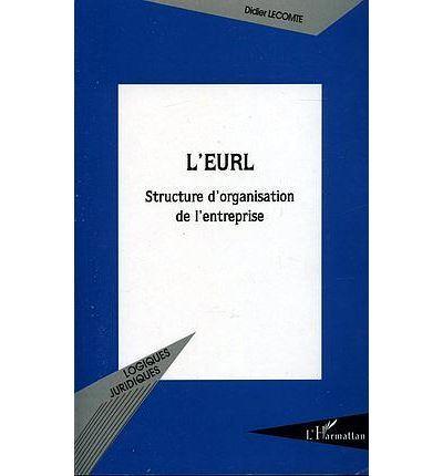 L'EURL structure d'organisation de l'entreprise