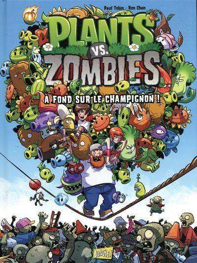 Plants vs Zombies - tome 5 A fond sur le champignon !