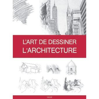 L'Art de dessiner l'architecture