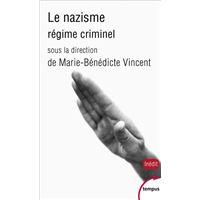 Le nazisme, régime criminel
