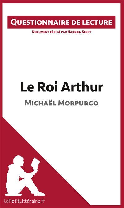 Questionnaire de lecture : Le roi Arthur de Michaël Morpurgo