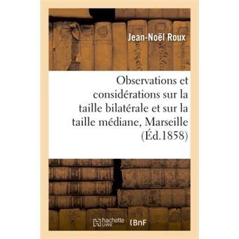 Observations et considérations sur la taille bilatérale et sur la taille médiane