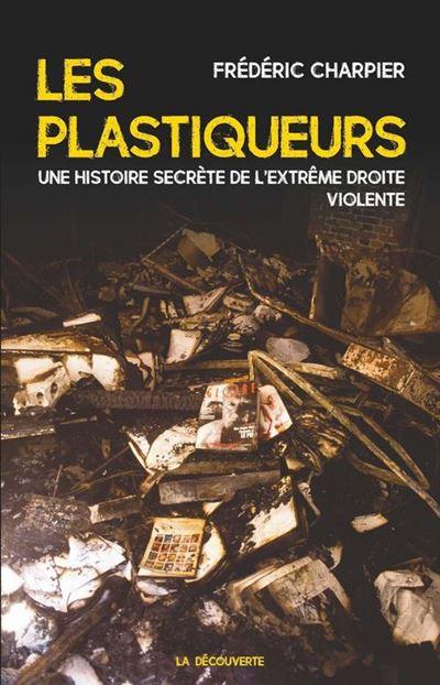Les plastiqueurs - Une histoire secrète de l'extrême droite violente - 9782348035579 - 12,99 €