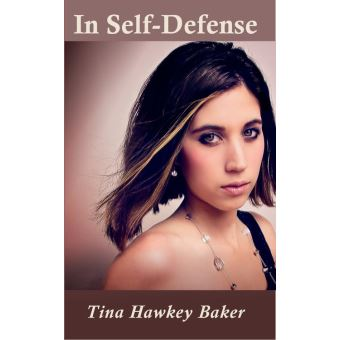 in self defense epub tina hawkey baker achat ebook fnac. Black Bedroom Furniture Sets. Home Design Ideas