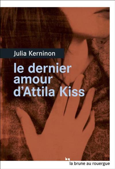 Le dernier amour d'Attila Kiss - 9782812610233 - 6,49 €