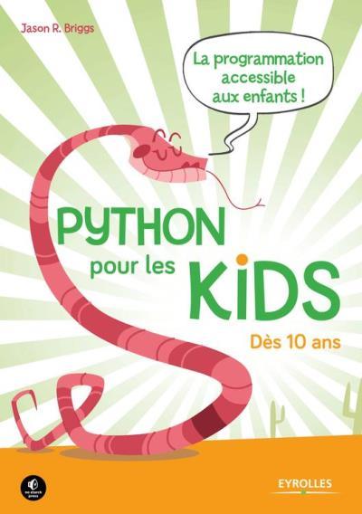 Python pour les kids - La programmation accessible à tous ! - Dès 10 ans - 9782212295290 - 15,99 €