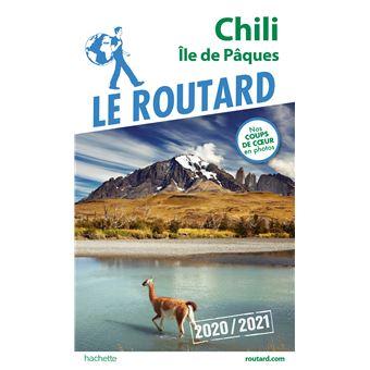 Guide Du Routard Chili Et Ile De Paques 2020 21 Broche Collectif Achat Livre Ou Ebook Fnac