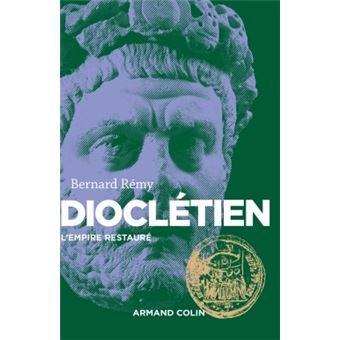 Diocl tien l 39 empire restaur l 39 empire restaur broch for Bertrand remy