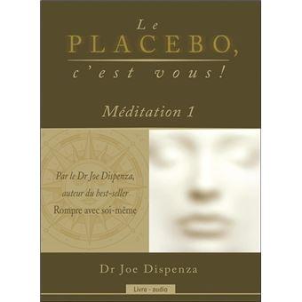 Le placebo, c'est vous ! Méditation 1 - Livre audio
