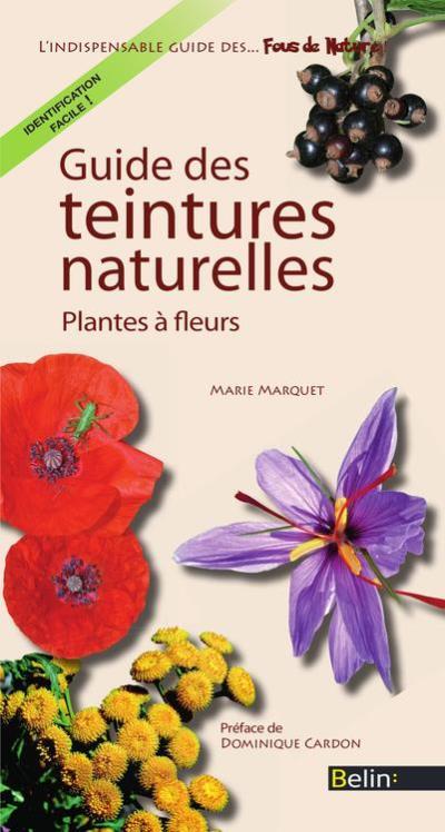 Guide des teintures naturelles. Plantes à fleurs - 9782701188461 - 14,99 €